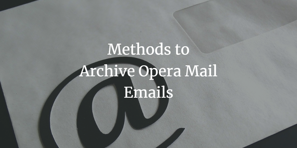 opera mail archive emails